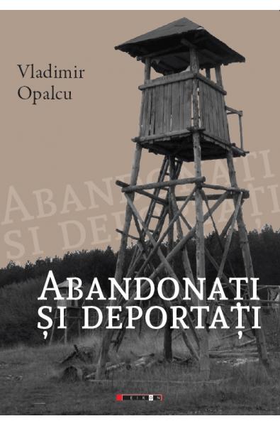 Abandonați și deportați - ediția a II-a