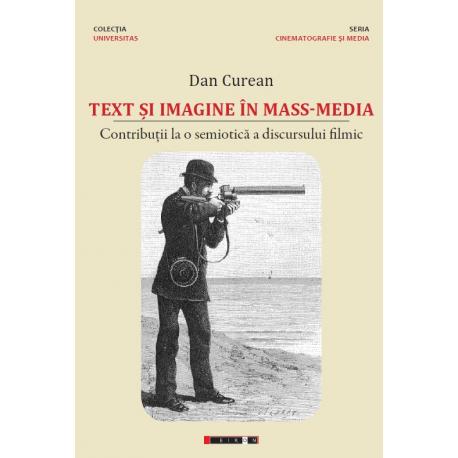 Text și imagine în mass-media - Contribuții la o semiotică a discursului filmic