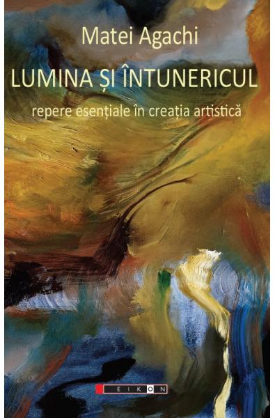 Lumina și Întunericul - Repere esențiale în creația artistică