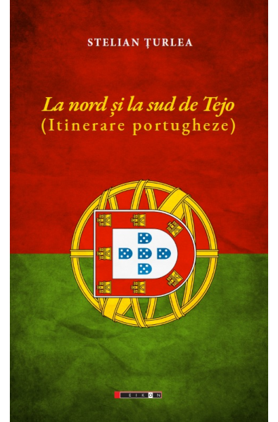 La nord și la sud de Tejo (Itinerare portugheze)