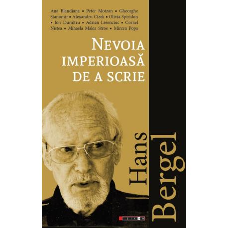 Hans Bergel: Nevoia imperioasă de a scrie