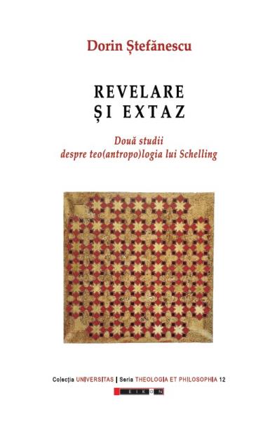 Revelare și extaz - Două studii despre teo(antropo)logia lui Schelling