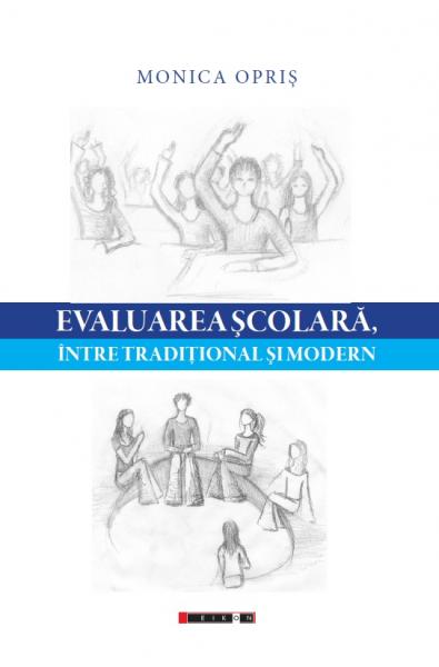 Evaluarea școlară, între tradițional și modern