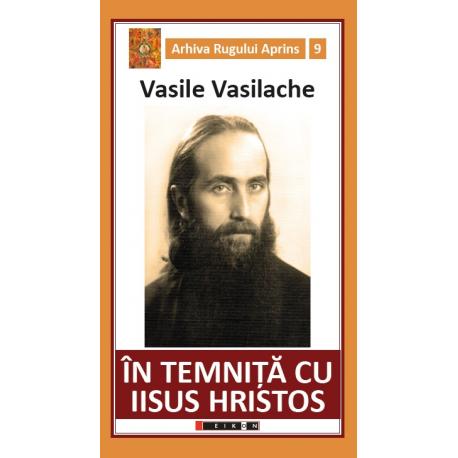 În temniță cu Iisus Hristos - Amintiri din închisorile comuniste