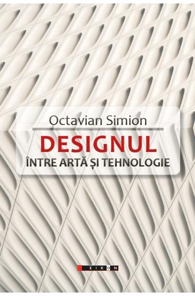 DESIGNUL - Între artă și tehnologie