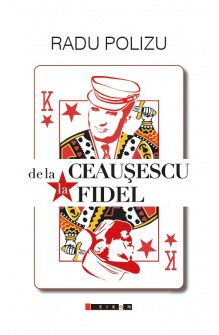 De la Ceaușescu la Fidel