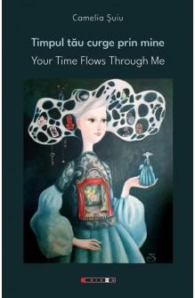 Timpul tău curge prin mine...