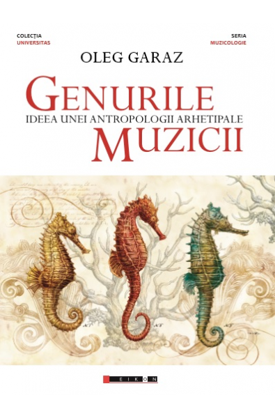 Oleg GARAZ Genurile muzicii - Ideea unei antropologii arhetipale