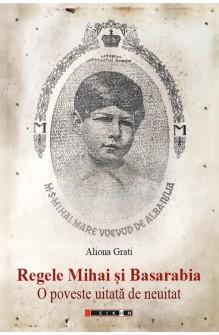 Regele Mihai și Basarabia -...