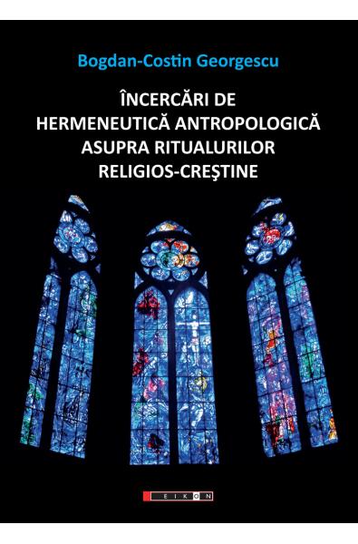 Încercări de hermeneutică antropologică asupra ritualurilor creştine