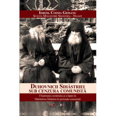 Duhovnicii Sihăstriei sub cenzura comunistă