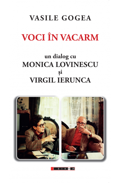VOCI ÎN VACARM. Un dialog cu Monica Lovinescu şi Virgil Ierunca. Ediția a II-a