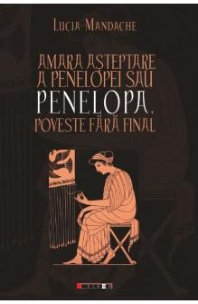 Amara așteptare a Penelopei...