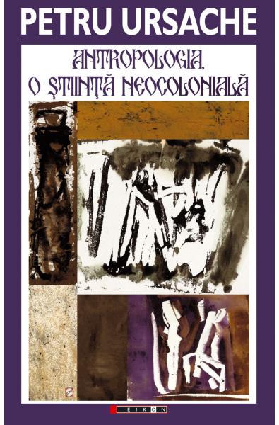 Antropologia, o știință neocolonială