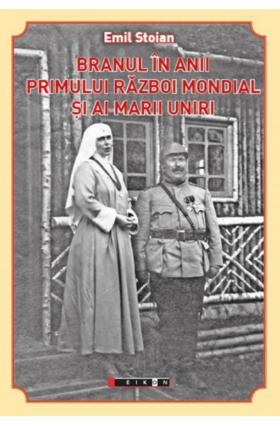 Branul în anii primului război mondial și ai Marii Uniri