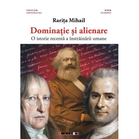 Dominație și alienare - O istorie recentă a înstrăinării umane
