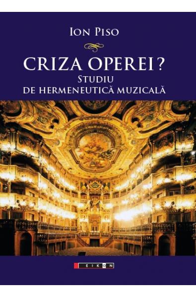 Criza operei? Studiu de hermeneutică muzicală