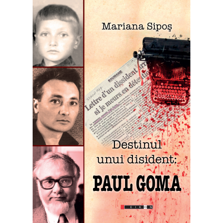 Destinul unui disident: Paul Goma