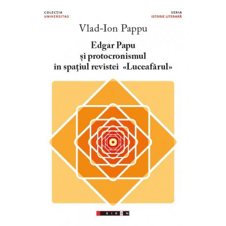 Edgar Papu și protocronismul în spațiul revistei «Luceafărul»