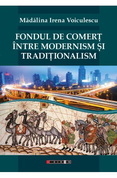 Fondul de comerț între modernism și tradiționalism