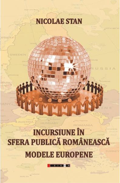 Incursiuni în sfera publică românească. Modele europene