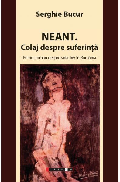 Neant. Colaj despre suferință - primul roman despre sida-hiv în România