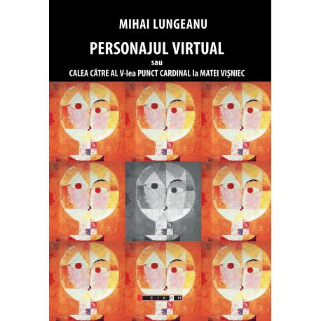 Personajul virtual sau calea către al V-lea punct cardinal la Matei Vișniec