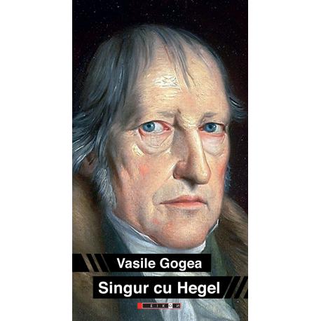 Singur cu Hegel (un autoportret ascuns)