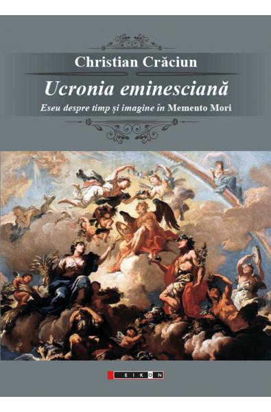 """Ucronia eminesciană - Eseu despre timp și imagine în """"Memento Mori"""""""