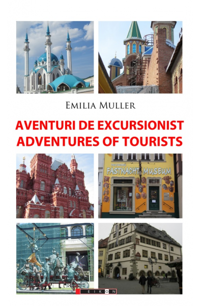 Aventuri de excursionist/Adventures of Tourists - Ediția a II-a, bilingvă
