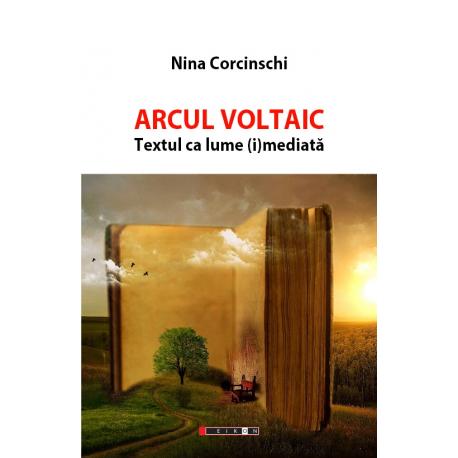 Arcul Voltaic. Textul ca lume (i)mediată