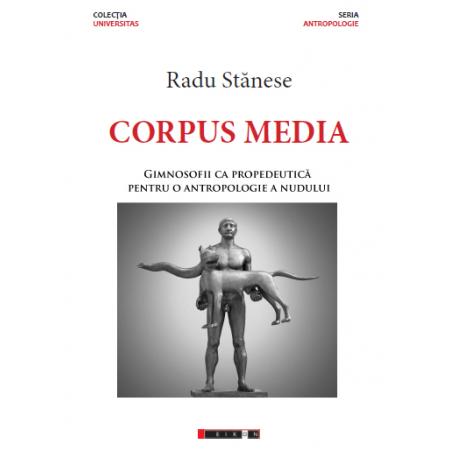 Corpus Media. Gimnosofii ca propedeutică pentru o antropologie a nudului