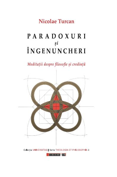 Paradoxuri și îngenunchieri. Meditații despre filosofie și credință