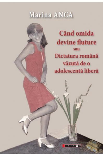 Când omida devine fluture sau Dictatura română văzută de o adolescentă liberă