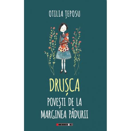 Drușca - Povești de la marginea pădurii