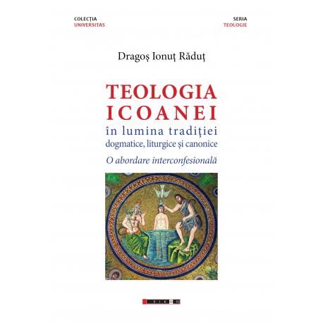 Teologia icoanei în lumina tradiției dogmatice, liturgice și canonice. O abordare interconfesională