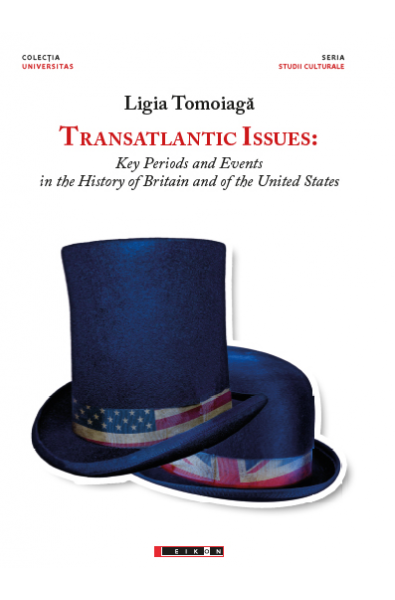 Transatlantic issues: Key Periods and Events in the History of Britain and of the United States
