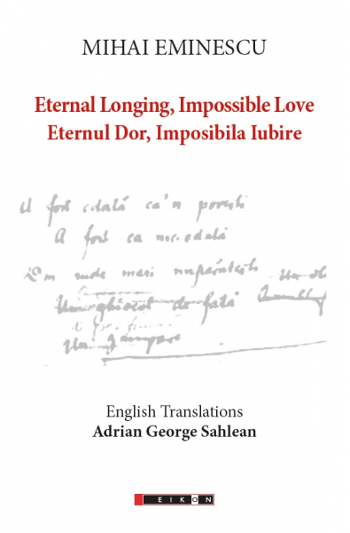 Mihai Eminescu - Eternal Longing, Impossible Love - Eternul Dor, Imposibila Iubire (English Translations Adrian George Sahlean)