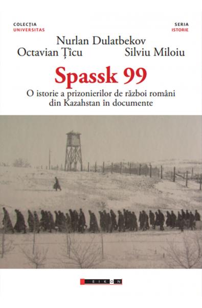 SPASSK 99 - O istorie a prizonierilor de război români din Kazahstan în documente