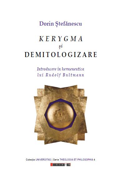 KERYGMA și demitologizare. Introducere în hermeneutica lui Rudolf Bultmann