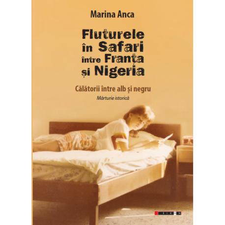 Fluturele în Safari între Franța și Nigeria - Călătorii între alb și negru. Mărturie istorică