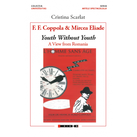 F.F. Coppola & Mircea Eliade - Youth without youth. A view from Romania