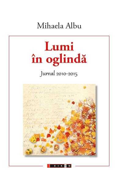 Lumi în oglindă. Jurnal 2010 - 2015