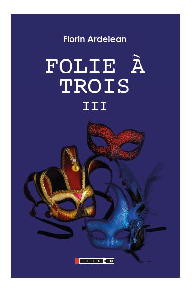 Folie à trois Vol. III