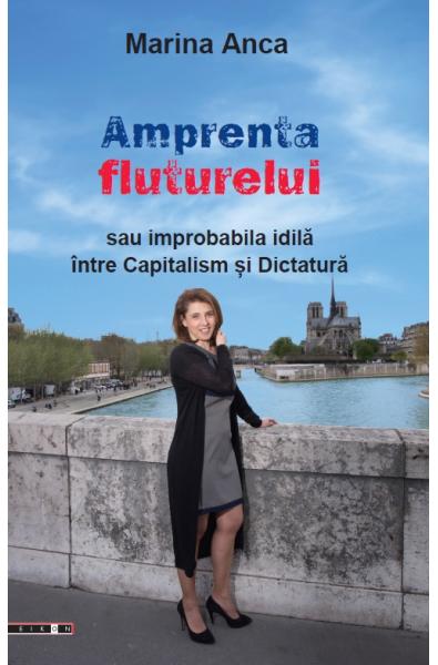 Amprenta fluturelui sau improbabila idilă între Capitalism și Dictatură
