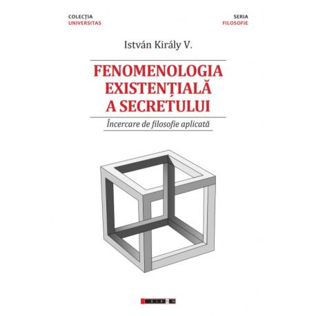 Fenomenologia existențială a secretului - Încercare de filosofie aplicată
