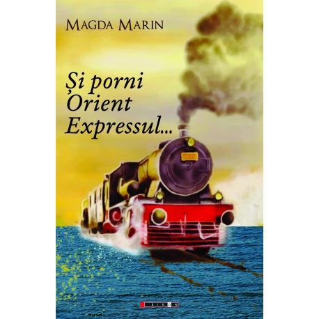 Și porni Orient  Expressul...
