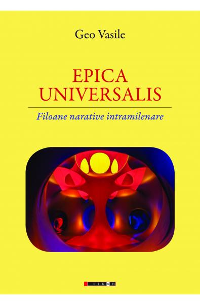 EPICA  UNIVERSALIS. Filoane narative intramilenare