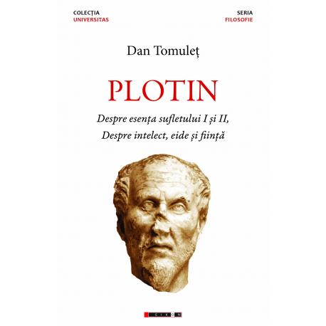 Plotin - Despre esența sufletului I și II,  Despre intelect, eide și ființă
