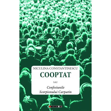 Cooptat sau Confesiunile Scorpionului Carpatin